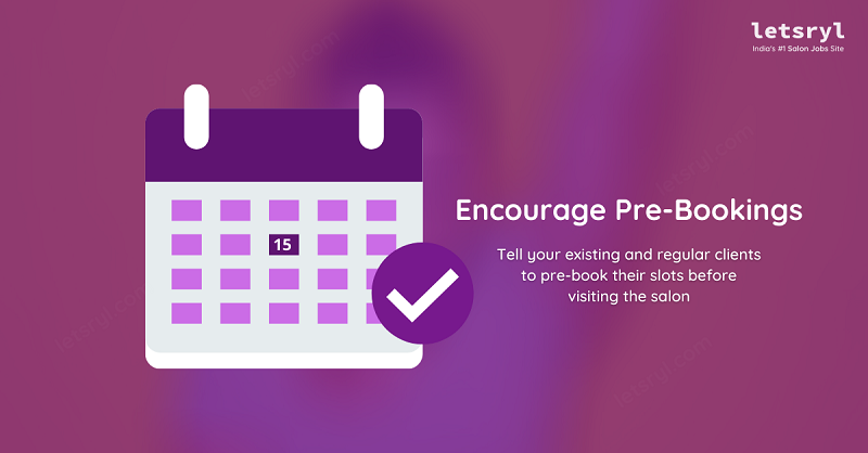 Encourage pre bookings for your salon to adapt to covid 19